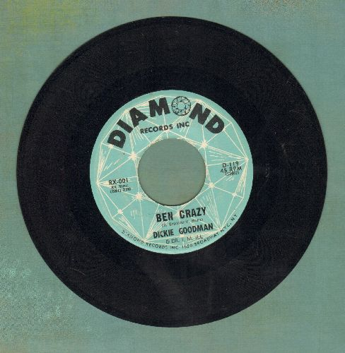 Goodman, Dickie - Ben Crazy/Flip Side (wol) - NM9/ - 45 rpm Records