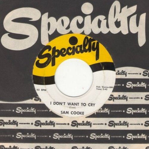 Cooke, Sam - I Don't Want To Cry/That's All I Need To Know (with RARE vintage Specialty company sleeve) - NM9/ - 45 rpm Records