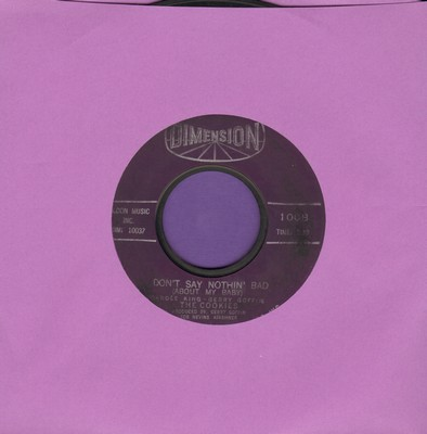 Cookies - Don't Say Nothin' Bad (About My Baby)/Softly In The Night - G5/ - 45 rpm Records