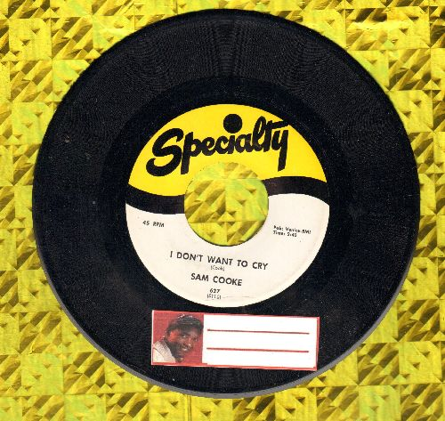Cooke, Sam - I Don't Want To Cry/That's All I Need To Know (authentic-looking re-issue) - NM9/ - 45 rpm Records