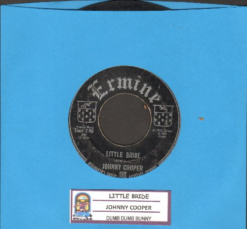 Cooper, Johnny - Little Bride (I'm Glad You're Mine)/Dumb Dumb Bunny (DREAMY 50's TEEN SOUND!)(with juke box label) - EX8/ - 45 rpm Records
