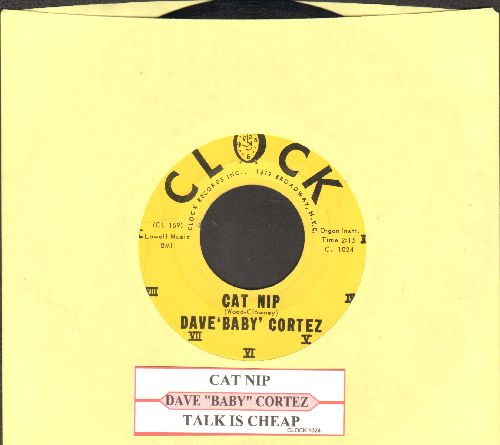 Cortez, Dave Baby - Cat Nip/Talk Is Cheap (with juke box label) - NM9/ - 45 rpm Records