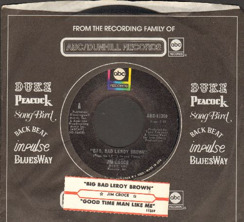 Croce, Jim - Bad, Bad Leroy Brown/A Goodtime Man Like Me Ain't Got No Business (Singin' The Blues) (with juke box label and company sleeve) - NM9/ - 45 rpm Records