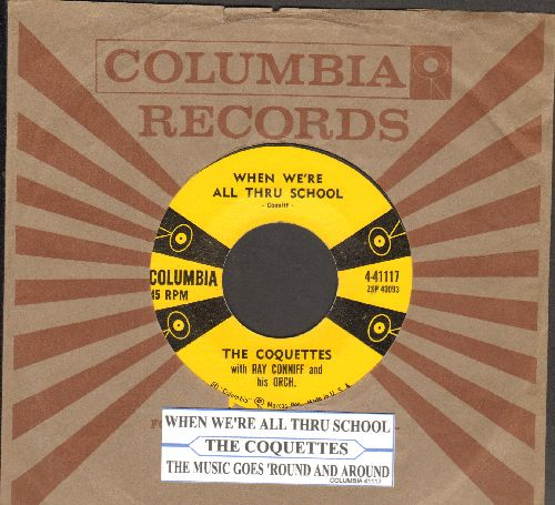 Coquettes - When We're All Thru School/The Music Goes 'Round And Round (with vintage Columbia company sleeve and juke box label) - NM9/ - 45 rpm Records