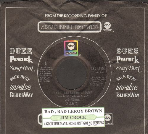 Croce, Jim - Bad, Bad Leroy Brown/A Good Time Man Like Me Ain't Got No Business (Singin' The Blues) (with juke box label and company sleeve) - NM9/ - 45 rpm Records