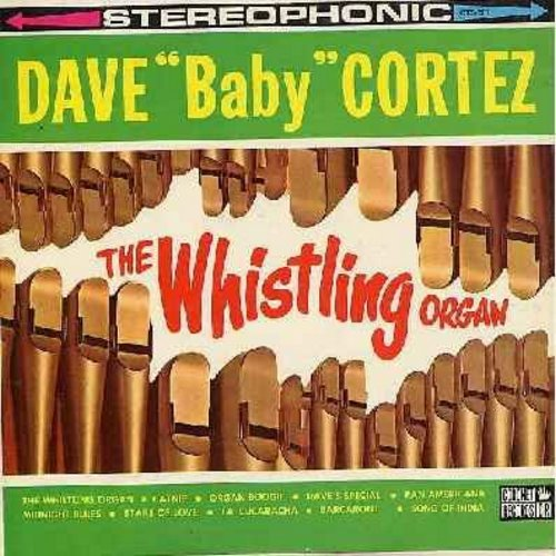 Cortez, Dave Baby - The Whistling Organ: Catnip, Organ Boogie, Song Of India, La Cucaracha, Stars Of Love (Vinyl STEREO LP record) - NM9/EX8 - LP Records
