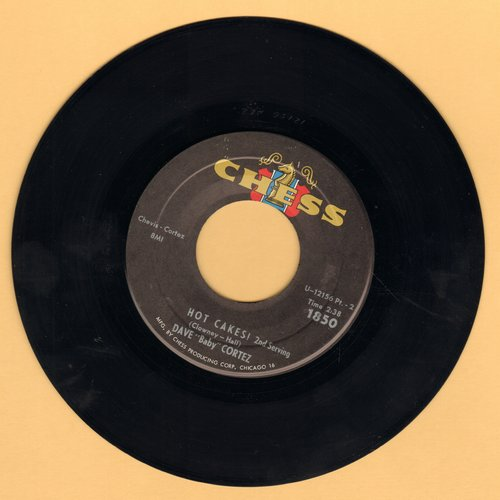 Cortez, Dave Baby - Hot Cakes (First Serving)/Hot Cakes (Second Serving)  - EX8/ - 45 rpm Records