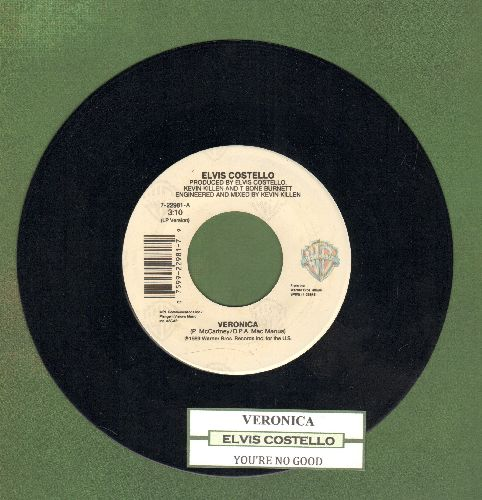 Costello, Elvis - Veronica/You're No Good (with juke box label) - EX8/ - 45 rpm Records