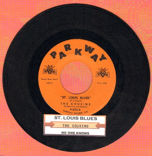 Cousins - St. Louis Blues (STRIP-TEASE Favorite!)/No One Knows (with juke box label) - NM9/ - 45 rpm Records