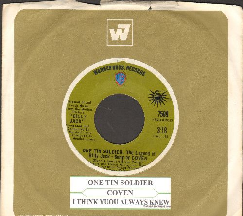 Coven - One Tin Soldier (The Legend Of Billy Jack)/I Think You Always Knew (The Theme From Billy Jack) (with juke box label and Warner Brothers company sleeve) - EX8/ - 45 rpm Records