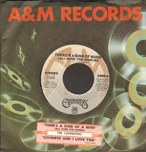 Carpenters - There's A Kind Of Hush (All Over The World)/Goodbye And I Love You (with A&M company sleeve and juke box label) - NM9/ - 45 rpm Records