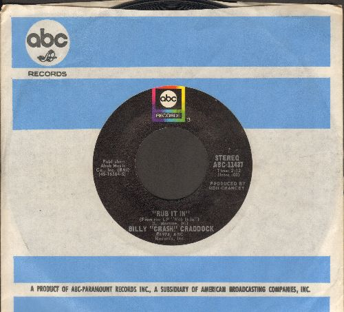Craddock, Billy Crash - Rub It In/It's Hard To Love A Hungry, Worried Man (with ABC company sleeve) - NM9/ - 45 rpm Records