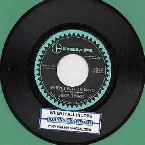 Crawford, Johnny - When I Fall In Love/Cry On My Shoulder (with juke box label) - NM9/ - 45 rpm Records