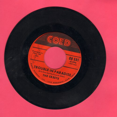 Crests - Trouble In Paradise/Always You (wol) - VG7/ - 45 rpm Records