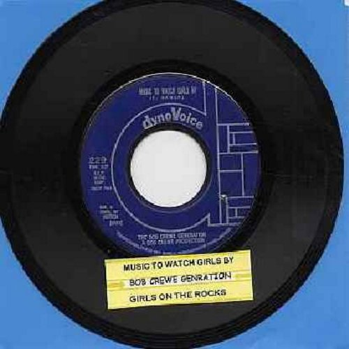 Crewe, Bob Generation - Music To Watch Girls By/Girls On The Rocks (with juke box label) (bb) - EX8/ - 45 rpm Records