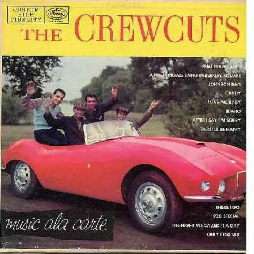 Crew-Cuts - Music Ala Carte: Johnson Rag, Candy, Love Me baby, Then I'll Be Happy, The Night We Called It A Day, Only Forever (Vinyl MONO LP record, 1957 first issue) - EX8/EX8 - LP Records