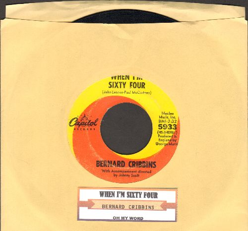 Cribbins, Bernard - When I'm Sixty Four/On My Word (with juke box label) - VG7/ - 45 rpm Records