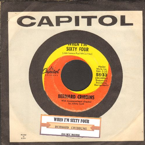 Cribbins, Bernard - When I'm Sixty Four/On My Word (with juke box label and Capitol company sleeve) - VG7/ - 45 rpm Records