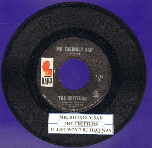 Critters - Mr. Dieingly Sad/It Just Won't Be That Way (with juke box label) - EX8/ - 45 rpm Records