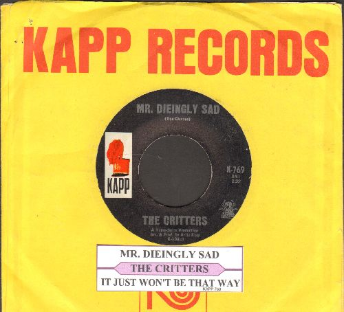 Critters - Mr. Dieingly Sad/It Just Won't Be That Way (with juke box label and Kapp company sleeve) - NM9/ - 45 rpm Records