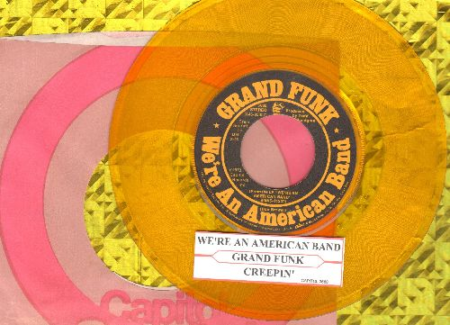 Grand Funk - We're An American Band/Creepin' (RARE Yellow Vinyl Pressing with juke box label and Capitol company sleeve) - VG7/ - 45 rpm Records