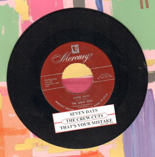 Crew-Cuts - Seven Days/That's Your Mistake (with juke box label) - EX8/ - 45 rpm Records