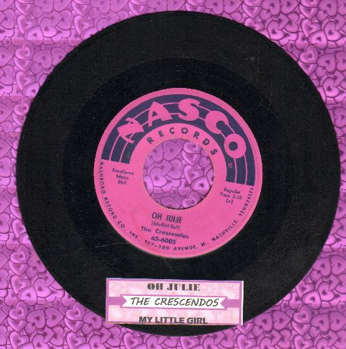 Crescendos - Oh Julie/My Little Girl (with juke box label) - EX8/ - 45 rpm Records