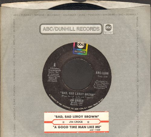 Croce, Jim - Bad, Bad Leroy Brown/A Goodtime Man Like Me Ain't Got No Business (Singin' The Blues) (with juke box label and company sleeve) - M10/ - 45 rpm Records