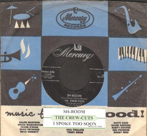 Crew-Cuts - Sh-Boom/I Spoke Too Soon (with juke box label and vintage Mercury company sleeve) - EX8/ - 45 rpm Records