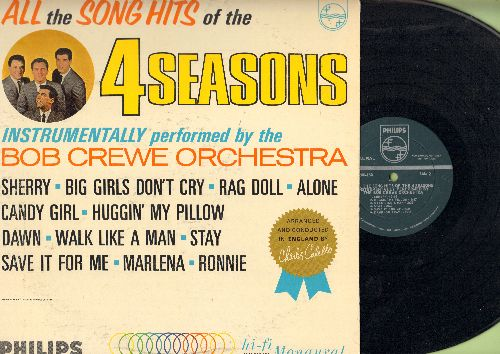 Crewe, Bob Orchestra - All The Song Hits Of The 4 Seasons - Instrumentally Performed By The Bob Crewe Orchestra: Sherry, Big Girls Don't Cry, Rag Doll, Alone, Walk Like A Man, Stay, Ronnie, Save It For Me (Vinyl MONO LP record) - NM9/EX8 - LP Records