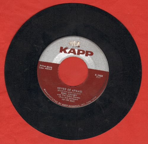 Crosby, Bing - Never Be Afraid/I Love You Whoever You Are - EX8/ - 45 rpm Records
