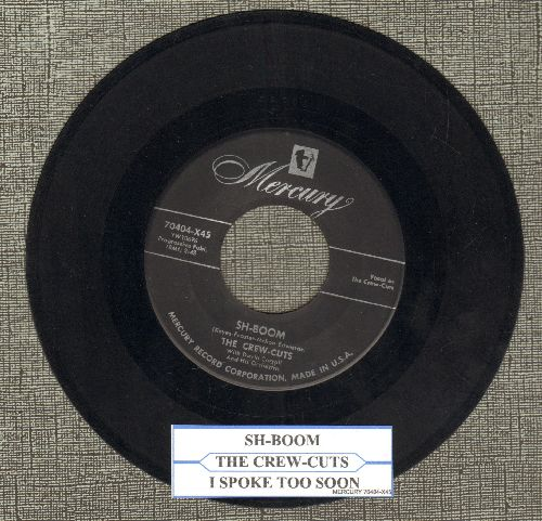 Crew-Cuts - Sh-Boom/I Spoke Too Soon (with juke box label) - VG7/ - 45 rpm Records