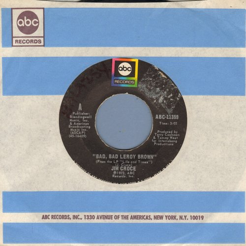Croce, Jim - Bad, Bad Leroy Brown/A Good Time Man Like Me Ain't Got No Business (Singin' The Blues) (with ABC company sleeve) - EX8/ - 45 rpm Records