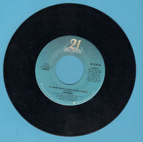 Croce, Jim - I'll Have To Say I Love You In A Song/I Got A Name (with double-hit re-issue) - NM9/ - 45 rpm Records