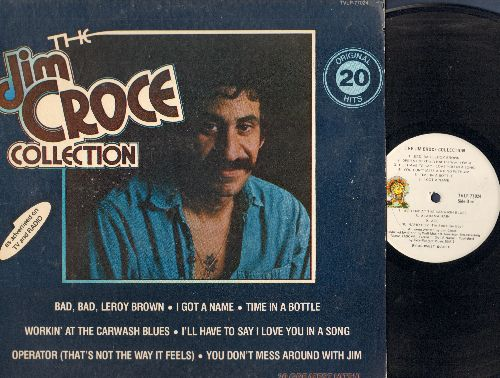 Croce, Jim - The Jim Croce Collection 20 Original Hits: Bad Bad Leroy Brown, Operator, I Got A Name, You Don't Mess Around With Jim (vinyl STEREO LP record) - EX8/VG7 - LP Records