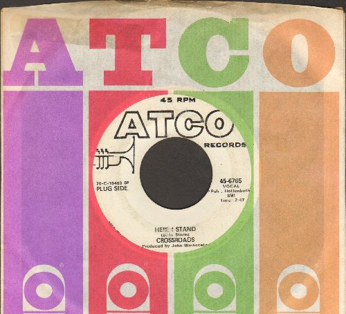 Crossroads - Here I Stand/Coming Home To You baby (DJ advance pressing with Atco company sleeve) - VG7/ - 45 rpm Records