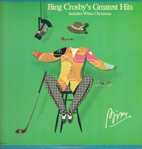 Crosby, Bing - Bing Crosby's Greatest Hits: White Christmas, Too-Ra-Loo-Ra-Loo-Ral, Don't Fence Me In, Ac-Cent-Tchu-Ate The Positive, Swinging On A Star, You Are My Sunshine (Vinyl LP record, 1977 issue, original 1940s recording) (soc) - EX8/EX8 - LP Reco