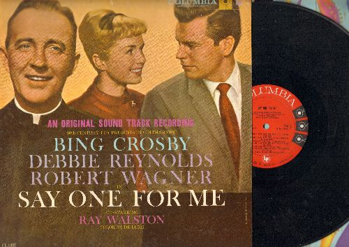 Reynolds, Debbie, Bing Crosby, Robert Wagner, Ray Walston - Say One For Me: Original Motion Picture Sound Track (vinyl LP record): The Girl Most Likely To Succeed, The Night That Rock and Roll Died, The Secret Of Christmas, Chico's Choo-Choo - EX8/EX8 - L