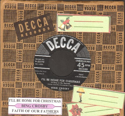 Crosby, Bing - I'll Be Home For Christmas/Faith Of Our Fathers (black label/silver lines early issue with juke box label and Decca company sleeve) - EX8/ - 45 rpm Records