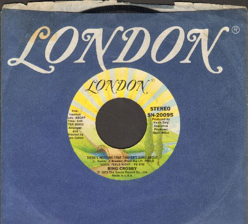 Crosby, Bing - There's Nothing I Haven't Sung About/The Way We Were (with London company sleeve) - EX8/ - 45 rpm Records