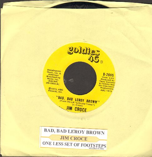 Croce, Jim - Bad, Bad Leroy Brown/A Goodtime Man Like Me Ain't Got No Business (Singin' The Blues) (with juke box label) - NM9/ - 45 rpm Records