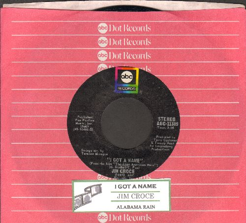 Croce, Jim - I Got A Name/Alabama Rain (with juke box label and ABC company sleeve) - NM9/ - 45 rpm Records