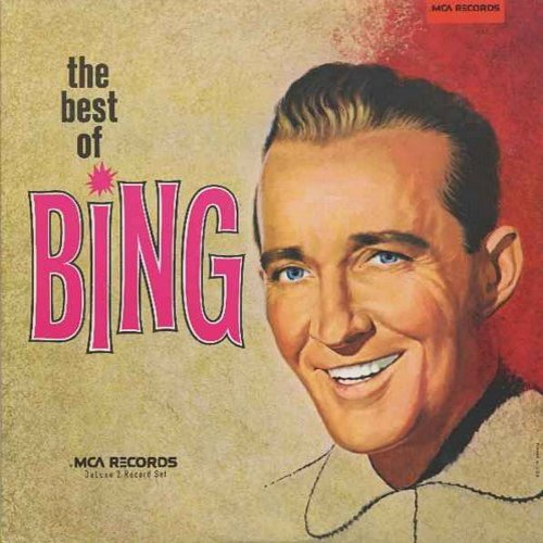 Crosby, Bing - The Best Of Bing: Swinging On A Star, You Are My Sunshine, Pennies From Heaven, Don't Fence Me In, White Christmas, Dear Heart And Gentle People, Too-Ra-Loo-Ra-Loo-Ral (2 vinyl LP record set, gate-fold cover  -- 1970s pressing of original 1