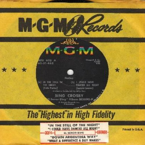 Crosby, Bing (El Senior Bing) - Medley: In The Still Of The Night/I Could Have Danced All Night/Medley: Down Argentina Way/What A Difference A Day Made (RARE 7 inch STEREO  record with small spindle hole, with MGM company sleeve and juke box label) - M10/