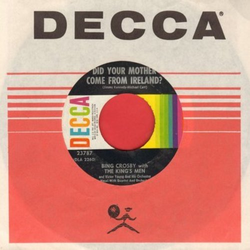Crosby, Bing with The King's Men - Did Your Mother Come From Ireland?/Where The River Shannon Flows (with Decca company sleeve) - EX8/ - 45 rpm Records