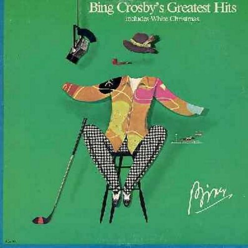Crosby, Bing - Bing Crosby's Greatest Hits: White Christmas, Too-Ra-Loo-Ra-Loo-Ral, Don't Fence Me In, Ac-Cent-Tchu-Ate The Positive, Swinging On A Star, You Are My Sunshine (Vinyl LP record, 1977 issue, original 1940s recording) (soc) - EX8/VG6 - LP Reco