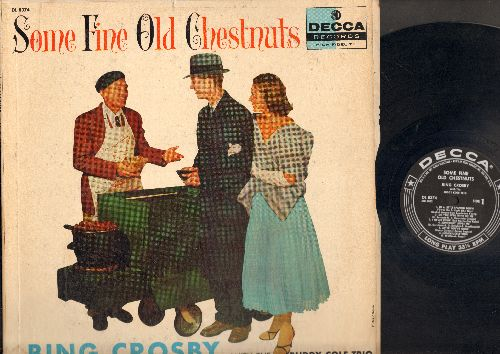 Crosby, Bing - Some Fine Old Chestnuts: In A Little Spanish Town, Ol' Man River, Dinah, Swanee, I Can't Give You Anything But Love (Vinyl MONO LP record) - NM9/VG7 - LP Records