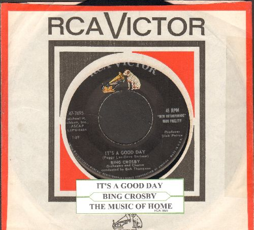 Crosby, Bing - It's A Good Day/The Music Of Home (with juke box label and vintage RCA company sleeve) - NM9/ - 45 rpm Records