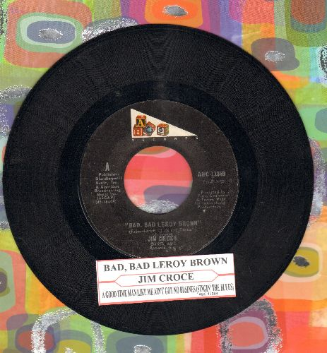 Croce, Jim - Bad, Bad Leroy Brown/A Good Time Man Like Me Ain't Got No Business (Singin' The Blues) (with juke box label) - EX8/ - 45 rpm Records