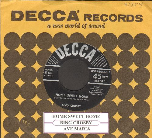 Crosby, Bing - Home Sweet Home/Ave Maria (with vintage Decca company sleeve and juke box label) - EX8/ - 45 rpm Records